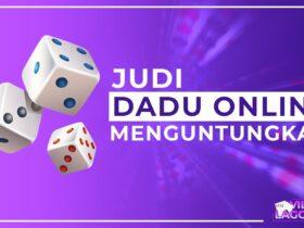 Judi Dadu Online 24jam Menguntungkan