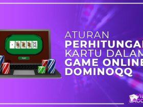 Aturan Perhitungan Kartu dalam Game Dominoqq Online